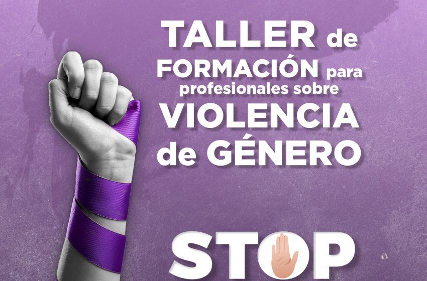 TALLER DE FORMACIÓN EN VIOLENCIA DE GÉNERO